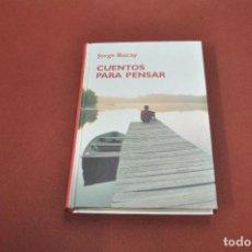 Libros de segunda mano: CUENTOS PARA PENSAR - JORGE BUCAY - AJB. Lote 129994467