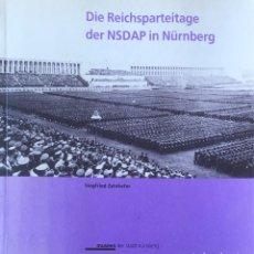Libros de segunda mano: DIE REICHSPARTEITAGE DER NSDAP IN NÜRNBERG.(CONCENTRACIONES DEL PARTIDO NAZI EN NUREMBERG. ) . Lote 129995747