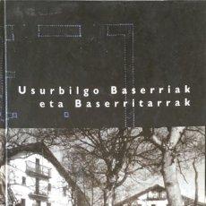 Libros de segunda mano: USURBILGO BASERRIAK ETA BASERRITARRAK. JOSU TELLABIDE AZKOLAIN.. Lote 146805126