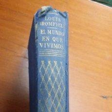 Libros de segunda mano: EL MUNDO EN QUE VIVIMOS,1ª EDICIÒN 1952, COLECCIÒN GOLIAT. Lote 130055023
