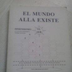 Libros de segunda mano: EL MUNDO ALLA EXISTE - MENSAJES RECIBIDOS DEL APOSTOL BERNABE - ANEN. Lote 140590120