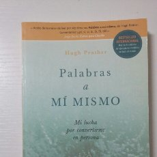 Libros de segunda mano: PALABRAS A MÍ MISMO. HUNG PRATHER. 2006. Lote 130072250