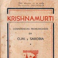 Libros de segunda mano: KRISHNAMURTI : CONFERENCIAS PRONUNCIADAS EN OJAI Y SAROBIA (SAPIENTIA, 1943). Lote 130072851