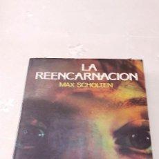 Libros de segunda mano: LA REENCARNACIÓN - MAX SCHOLTEN - 1991. Lote 130077399