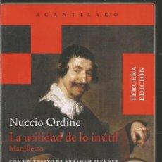 Libros de segunda mano: NUCCIO ORDINE. LA UTILIDAD DE LO INUTIL. ACANTILADO. Lote 147565446