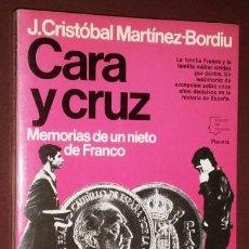 Libros de segunda mano: CARA Y CRUZ POR J. CRISTÓBAL MARTÍNEZ BORDIU DE ED. PLANETA EN BARCELONA 1983 SEGUNDA EDICIÓN. Lote 130134243