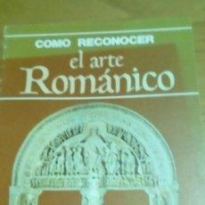 Libros de segunda mano: COMO RECONOCER EL ARTE ROMÁNICO. Lote 130140711