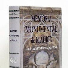 Libros de segunda mano: MIGUEL ÁLVAREZ.– MEMORIA MONUMENTAL DE MADRID. GUÍA DE ESTATUAS Y BUSTOS. ILUSTRADO. Lote 130142778