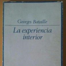 Libros de segunda mano: LA EXPERIENCIA INTERIOR. GEORGES BATAILLE. TAURUS.. Lote 130153411