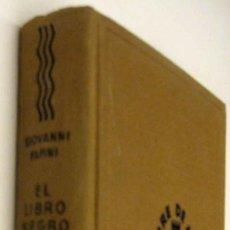 Libros de segunda mano: EL LIBRO NEGRO - GIOVANNI PAPINI *. Lote 130163887