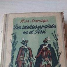 Libros de segunda mano: DOS REBELDES EN EL PERÚ. Lote 130156091