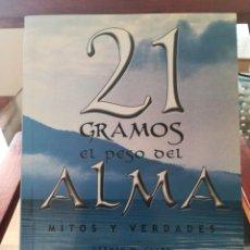 Libros de segunda mano: 21 GRAMOS EL PESO DEL ALMA-MITOS Y VERDADES-GERMAN W. CLARK-IMAGINADOR-2005-RARO. Lote 130181759