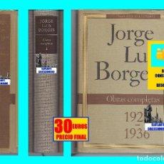 Libros de segunda mano: JORGE LUIS BORGES - OBRAS COMPLETAS I - 1923 - 1936 - CÍRCULO DE LECTORES - EXCELENTE. Lote 130201115