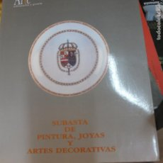 Libros de segunda mano: SUBASTA DE PINTURA ,JOYAS Y ARTES DECORATIVAS . Lote 130203655