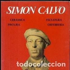 Libros de segunda mano: SIMÓN CALVO 1898-1967. OBRERO DEL ARTE. ANTONIO L. BOUZA. Lote 130210987