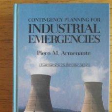 Libros de segunda mano: CONTINGENCY PLANNING FOR INDUSTRIAL EMERGENCIES / PIERO M. ARMENANTE / EDI. VAN NOSTRAND REINHOLD, N. Lote 130250058