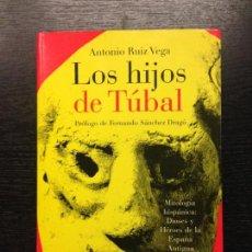 Libros de segunda mano: LOS HIJOS DE TUBAL, RUIZ VEGA, ANTONIO, 2002. Lote 130259442