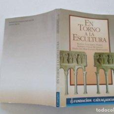 Libros de segunda mano: EN TORNO A LA ESCULTURA. RMT87371. Lote 130271506