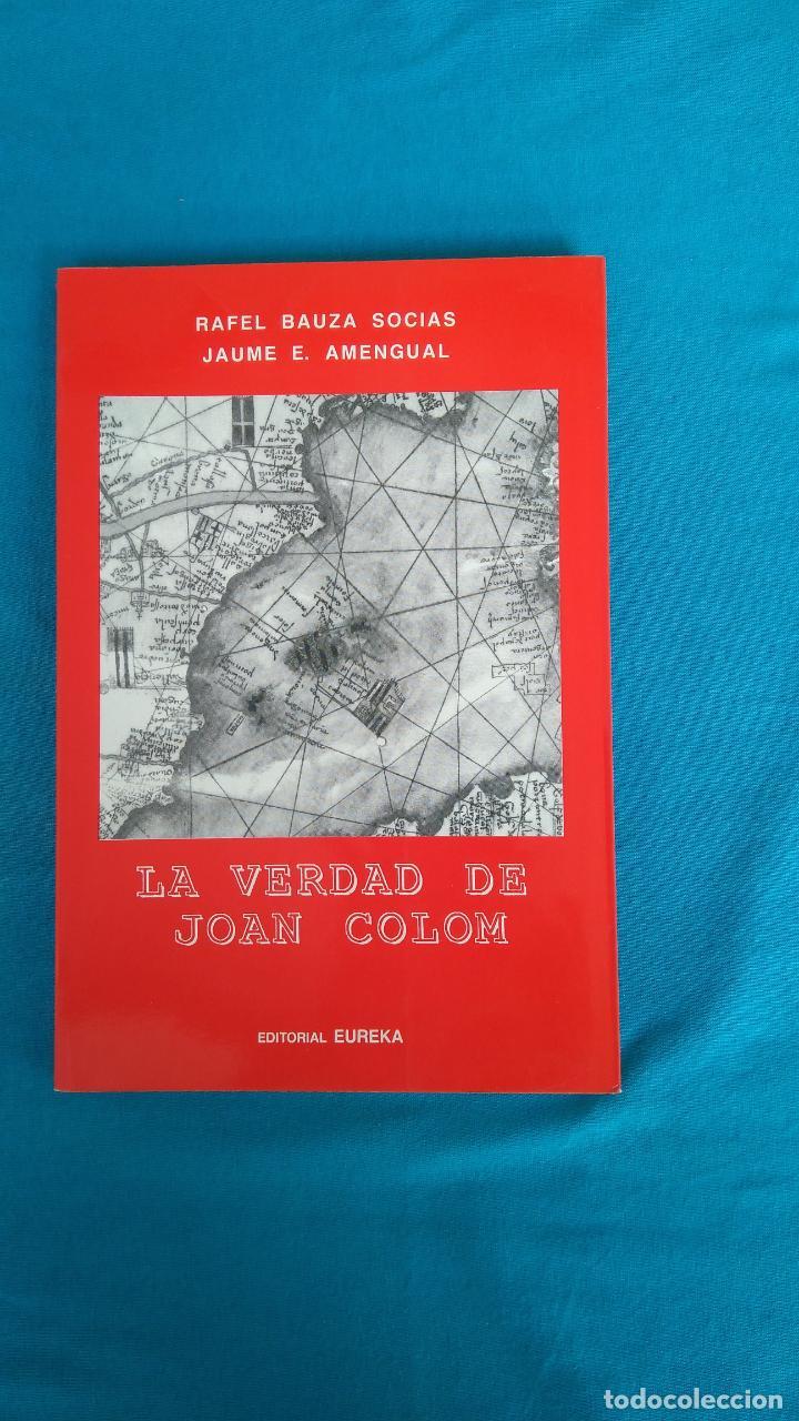 LA VERDAD DE JOAN COLOM (Libros de Segunda Mano - Historia - Otros)