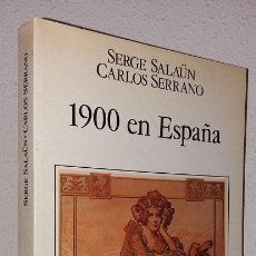 Libros de segunda mano: SALAÜN, SERGE: 1900 EN ESPAÑA (ESPASA CALPE) (LB). Lote 130307662