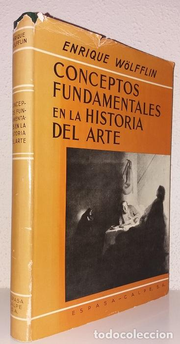 WÖLFFLIN, ENRIQUE: CONCEPTOS FUNDAMENTALES EN LA HISTORIA DEL ARTE (ESPASA CALPE) (LB) (Libros de Segunda Mano - Historia - Otros)