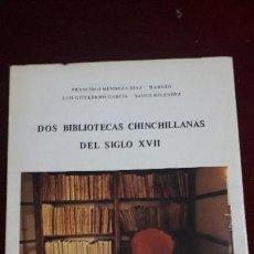 Libros de segunda mano: DOS BIBLIOTECAS CHINCHILLANAS DEL SIGLO XVII.. Lote 130396830