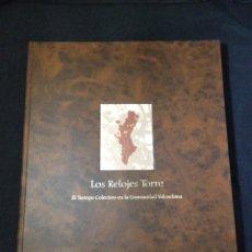 Livros em segunda mão: LOS RELOJES TORRE. EL TIEMPO COLECTIVO EN LA COMUNIDAD VALENCIANA. EDICION LUJO LIMITADA Y NUMERADA.. Lote 130405652