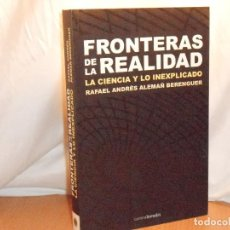 Libros de segunda mano: FRONTERAS DE LA REALIDAD: LA CIENCIA Y LO INEXPLICADO · CORONA·BOREALIS, 2009 1ª NUEVO. Lote 130422306