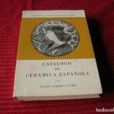 Libros de segunda mano: MUY INTERESANTE LIBRO.CATÁLOGO DE CERÁMICA ESPAÑOLA.POR BALBINA MARTINEZ CAVIRO.. Lote 150739738