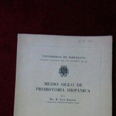 Libros de segunda mano: MEDIO SIGLO DE PREHISTORIA HISPÁNICA. Lote 130433242