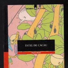 Libros de segunda mano: ESTEL DE CACAU POR PIERRE HEUER - 1ª EDICIÓN: DICIEMBRE, 1995 - (56 PÁGINAS EN CATALÁN) . Lote 130476562