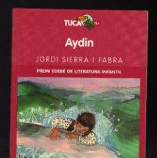 Libros de segunda mano: AYDIN POR JORDI SIERRA I FABRA - 9ª EDICIÓN: 2006 · 142 PÁGINAS EN CATALÁN - (PESO: 176 GRAMOS). Lote 130476894