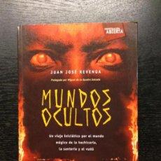 Libros de segunda mano: MUNDOS OCULTOS, REVENGA, JUAN JOSE, 2006. Lote 130484710