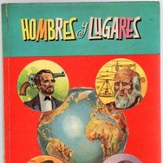 Libros de segunda mano: HOMBRES Y LUGARES. EDITORIAL CULTURA Y PROGRESO, 1969. Lote 130486886