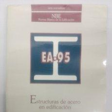 Libros de segunda mano: EA-95 ESTRUCTURAS DE ACERO EN EDIFICACIÓN, MINISTERIO FOMENTO. Lote 130471204