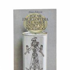 Libros de segunda mano: ENCICLOPEDIA DEL SABER ANTIGUO Y PROHIBIDO - MUY BUEN ESTADO - ZOLAR. Lote 130494310
