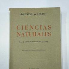 Libros de segunda mano: CIENCIAS NATURALES PARA EL BACHILLERATO SUPERIOR 3º TERCER CURSO. SALUSTIO ALVARADO. 1967. TDK351. Lote 130508830