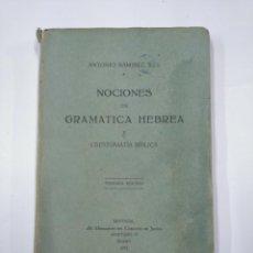 Libros de segunda mano: NOCIONES DE GRAMATICA HEBREA Y CRESTOMATIA BIBLICA. ANTONIO RAMIREZ S.J. BILBAO 1952. TDK351. Lote 130509082