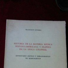 Libros de segunda mano: HISTORIA DE LA MATERIA MEDICA HISPANO-AMERICANA Y FILIPINA EN LA ÉPOCA COLONIAL. Lote 130515071