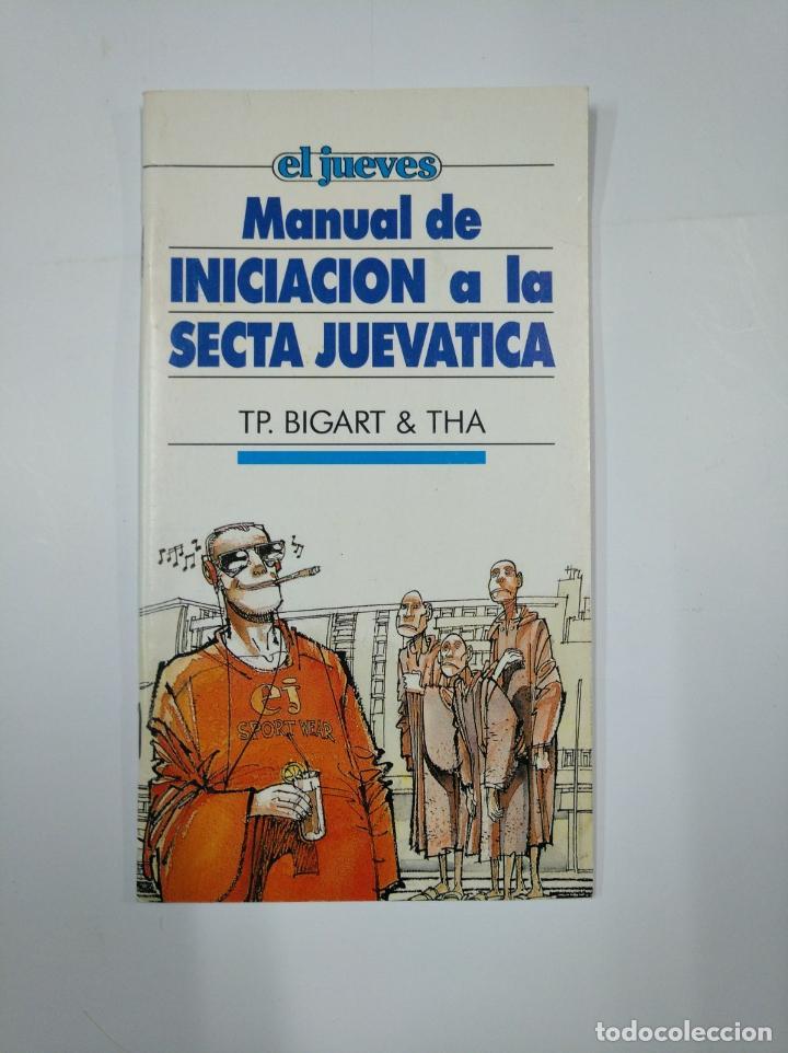 MANUAL DE INICIACION A LA SECTA JUEVATICA. TP. BIGART & THA. EL JUEVES. TDK65 (Libros de Segunda Mano - Pensamiento - Otros)