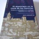Libros de segunda mano: EL MUNICIPIO EN LA CORTE DE LOS AUSTRIAS. SÍNDICOS Y EMBAJADAS EN ORIHUELA BERNABÉ GIL, DAVID. Lote 165313350