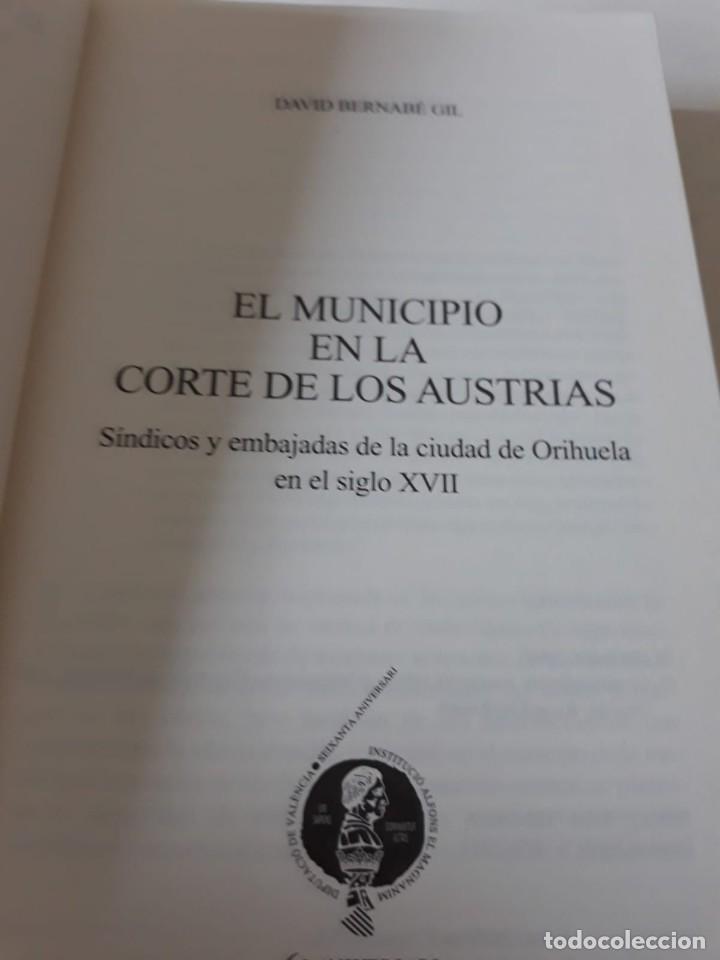 Libros de segunda mano: EL MUNICIPIO EN LA CORTE DE LOS AUSTRIAS. Síndicos y embajadas en Orihuela BERNABÉ GIL, David - Foto 2 - 165313350