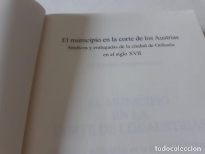 Libros de segunda mano: EL MUNICIPIO EN LA CORTE DE LOS AUSTRIAS. Síndicos y embajadas en Orihuela BERNABÉ GIL, David - Foto 12 - 165313350