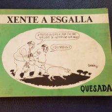 Libros de segunda mano: XENTE A ESGALLA - FERNANDO QUESADA PORTO ( HUMOR GRAFICO , CHISTES , VIÑETAS ) DEDICADO. Lote 130551370