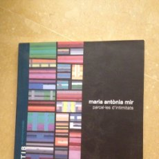Libros de segunda mano: MARIA ANTÒNIA MIR. PARCEL.LES D'INTIMITATS (ARTIB 13). Lote 130554147