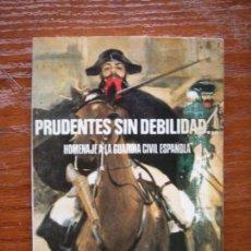 Libros de segunda mano: LIBRO GUARDIA CIVIL PRUDENTES SIN DEBILIDAD. Lote 130482226