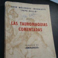 Libros de segunda mano: LAS TAUROMAQUIAS COMENTADAS J. MELENDEZ INCHAUSTI 1950. Lote 130607504