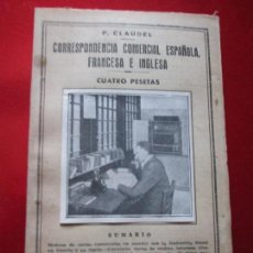 Libros de segunda mano: LIBRO-CORRESPONDENCIA COMERCIAL ESPAÑOLA,FRANCESA E INGLESA-P.CLAUDEL-Nº 31-VER FOTOS. Lote 130610486