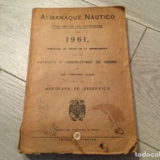 Libros de segunda mano: ALMANAQUE NÁUTICO 1961 INSTITUTO OBSERVATORIO DE LA MARINA SAN FERNANDO. Lote 130631130