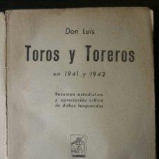 Libros de segunda mano: TOROS Y TOREROS EN 1941 Y 1942 RESUMEN ESTADÍSTICO Y APRECIACIÓN CRÍTICA DE DICHAS TEMPORADAS.. Lote 130633107